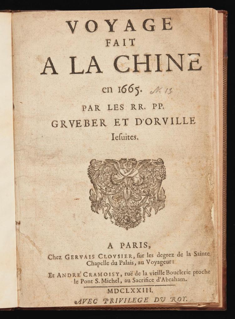 GRUEBER, JOHANN, AND ALBERT D'ORVILLE. VOYAGE FAIT A LA CHINE EN 1665. 1673