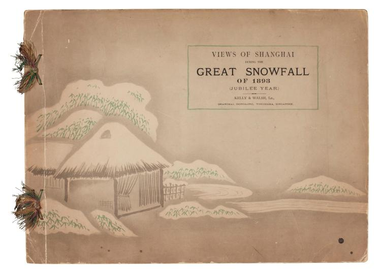 KELLY & WALSH. VIEWS OF SHANGHAI DURING THE GREAT SNOWFALL OF 1893