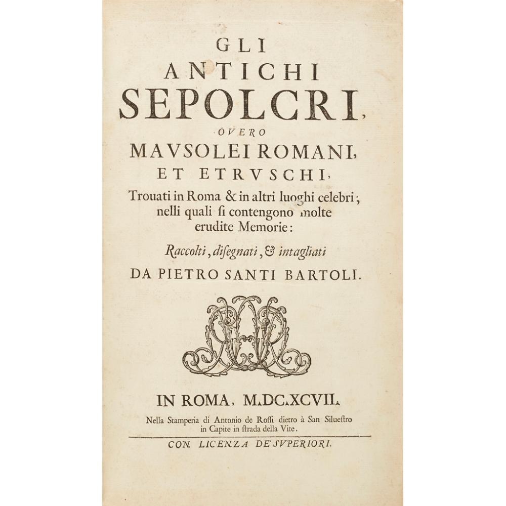 COLLECTION OF 6 VOLUMES, INCLUDING BARTOLI, PIETRO SANTI GLI ANTICHI SEPOLCRI, OVERO MAUSOLEI ROMANI ET ETRUSCHI, TROVATI IN ROME & IN ALTRI LUOGHI CELEBRI