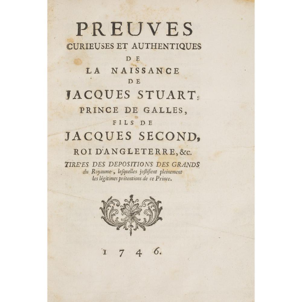 """FRENCH PAMPHLETS - STUART, JAMES FRANCIS EDWARD, """"THE OLD PRETENDER"""" PREUVES CURIEUSES ET AUTHENTIQUES DE LA NAISSANCE DE JACQUES STUART"""