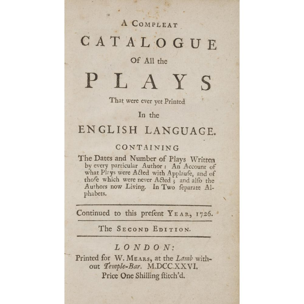 EARLY BIBLIOGRAPHY: ENGLISH DRAMA A COMPLEAT CATALOGUE OF ALL THE PLAYS THAT WERE EVER PRINTED IN THE ENGLISH LANGUAGE