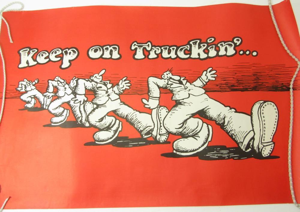 CRUMB, ROBERT (B.1943) POSTER: 'KEEP ON TRUCKIN'', C.1967
