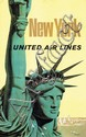 Poster by Stanley W. Galli - United Air Lines New York