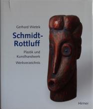 WIETEK, G. Karl Schmidt-Rottluff. Plastik und Kunsthandwerk. ...