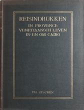 ZILCKEN, C.L.P. (Philippe) (1857-1930). Reisindrukken in Pro ...