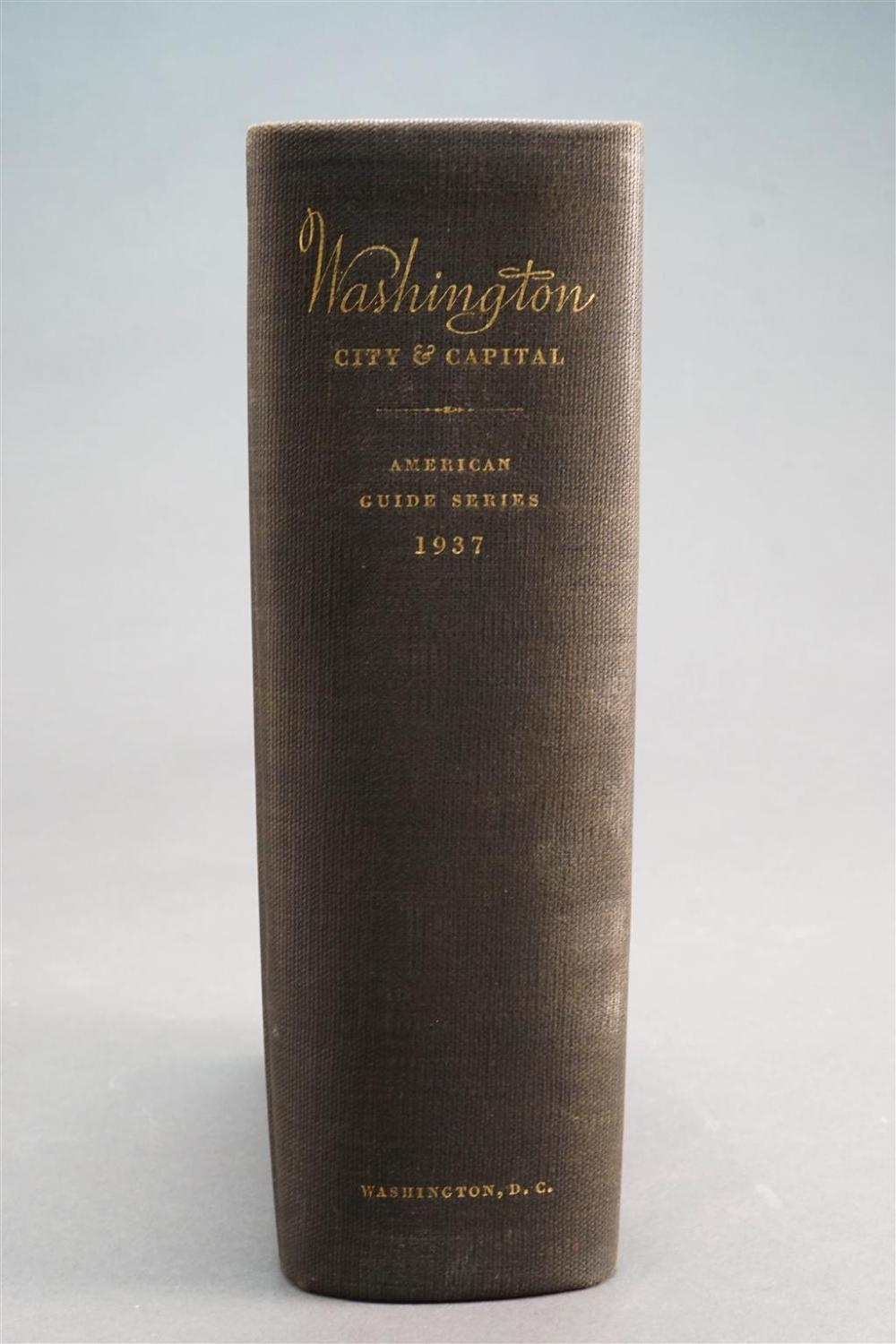 Washington City and Capital, American Guide Series, 1937, One Volume