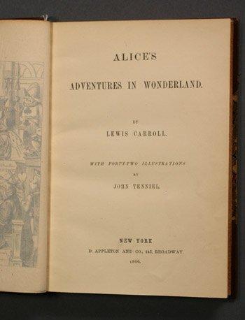 "DODGSON, Charles Lutwidge (Lewis Carroll""), 1832-1898 Alice's Adventures in Wonderland New York: D. Appleton, 1866."