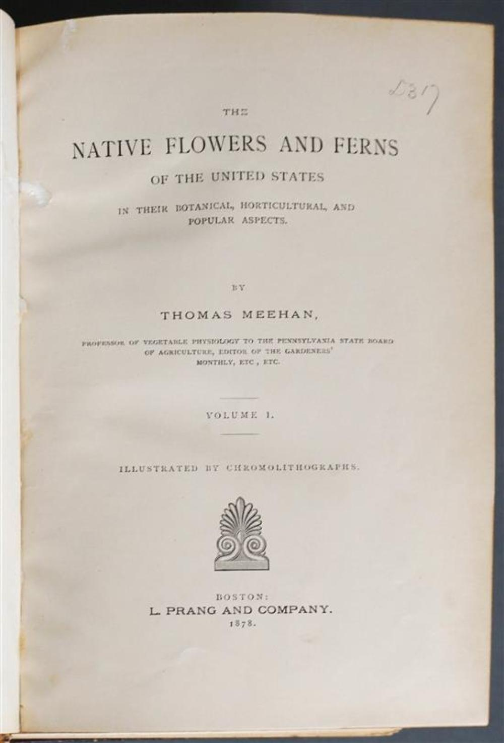 Thomas Meeshan, The Native Flowers and Ferns of the United States, Published by L. Prang & Co. 1878, Two Volumes