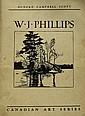 W.J. Phillips (Canadian Art Series)